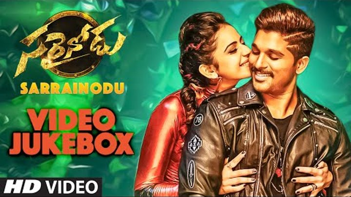 Sarrainodu Video Jukebox || Sarrainodu Video Songs || Allu Arjun, Rakul Preet || Telugu Songs 2016