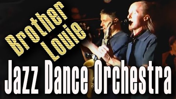 Brother Louie (Modern Talking) - «Jazz Dance Orchestra» in «First Music Club» 14/10/2012