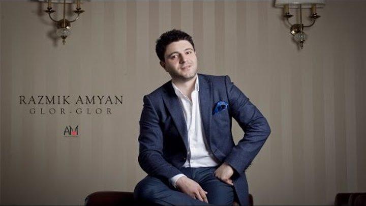 Razmik Amyan - Glor-glor