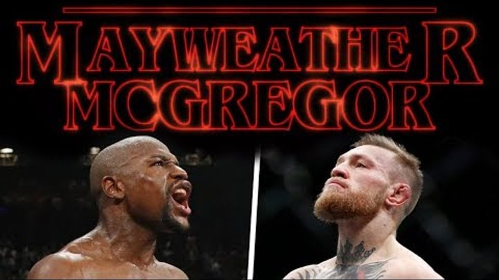 "McGregor Mayweather ""STRANGER THINGS"" Promo Trailer"