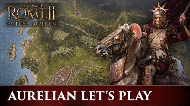 Total War: ROME 2 - Empire Divided   Aurelian Campaign Let's Play