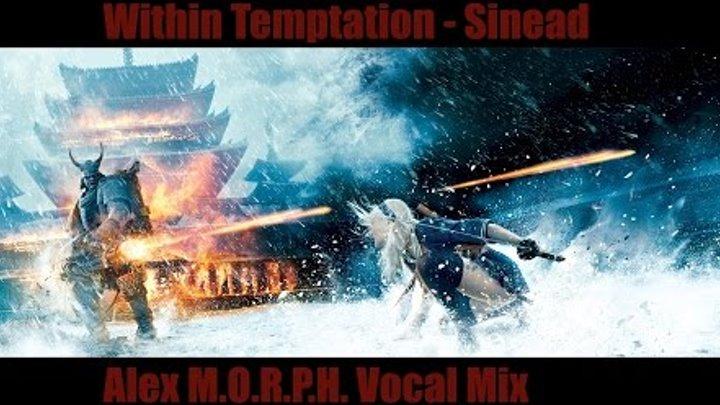 "Within Temptation - Sinead (Alex M.O.R.P.H. Vocal Mix) [""Sucker Punch"" Cinematic Mashup]"
