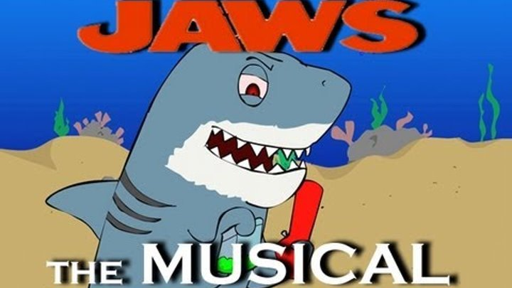 ♪ JAWS THE MUSICAL