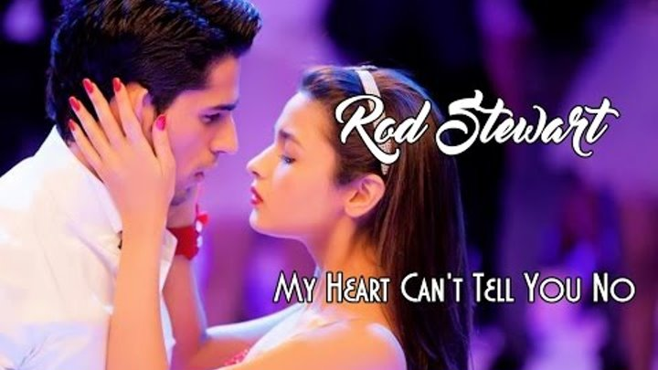 Rod Stewart 💘 My Heart Can't Tell You No (Tradução)