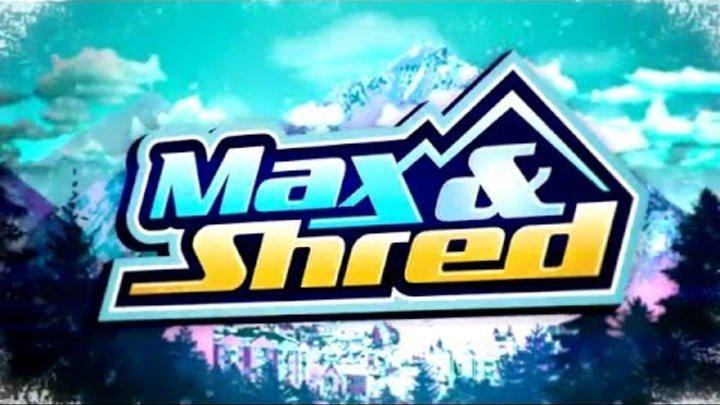 Max & Shred – Season 2 Sizzle