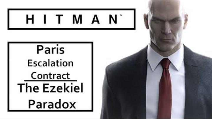 HITMAN 2016 – The Ezekiel Paradox – Paris Escalation Contract – Level 5 Fast Walkthrough Let's Play