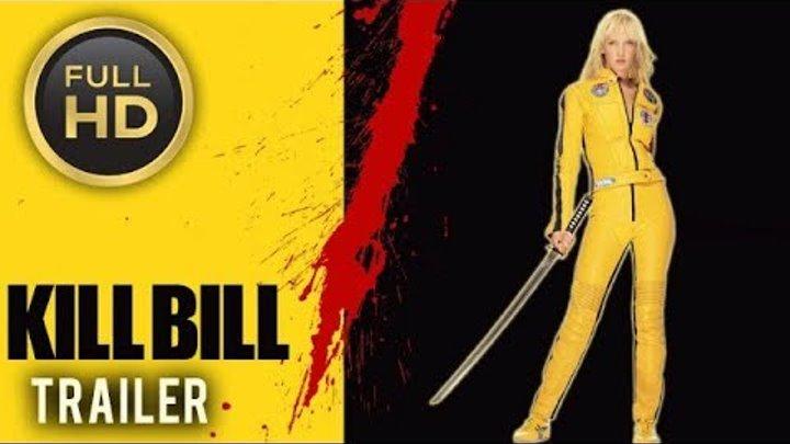 🎥 KILL BILL: VOL. 1 (2003) | Full Movie Trailer in Full HD | 1080p