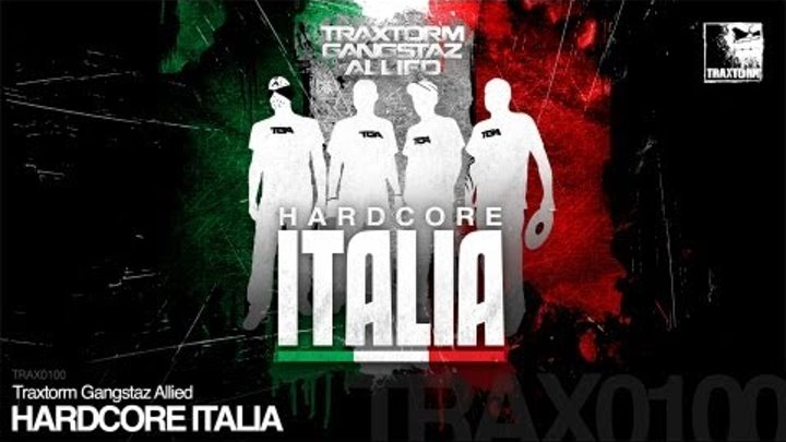Traxtorm Gangstaz Allied - Hardcore Italia (Traxtorm Records - TRAX 0100)