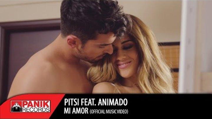 Pitsi feat. Animado - Mi Amor   Official Music Video HQ
