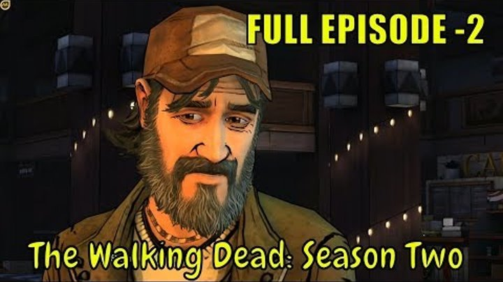 The Walking Dead: Season Two 🤵🧛 A house divided 🤵🧛 FULL EPISODE..2 - 1080p HD [ No Commentary ]