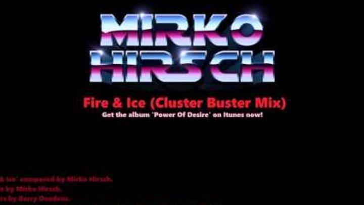 Mirko Hirsch - Fire & Ice (Cluster Buster Mix)