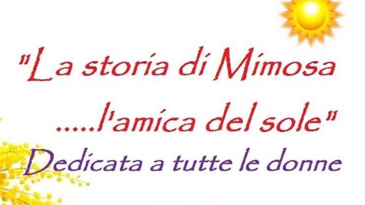 Festa della donna - La storia di Mimosa, l'amica del sole - canzoni sulle donne