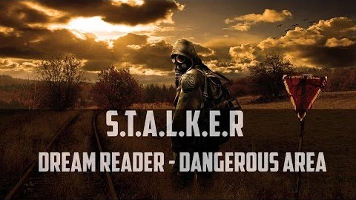 Сталкер Dream Reader - Dangerous Area Часть #2[Искатель и Секреты НИИ Агропром]