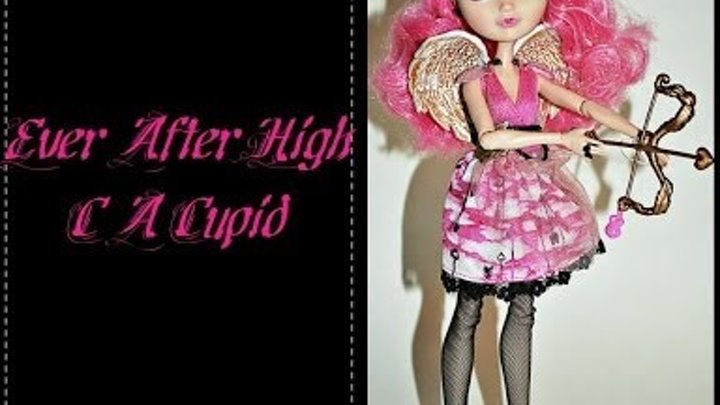 Ever After High C A Cupid обзор на русском