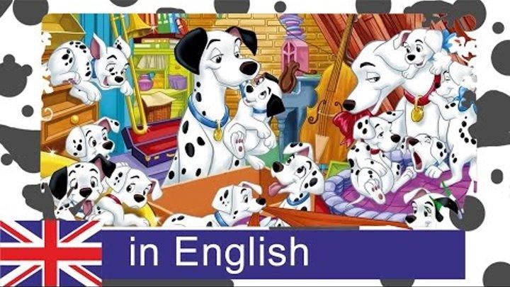 101 Dalmatians. Tale in English. 101 Далматинцев. На английском.