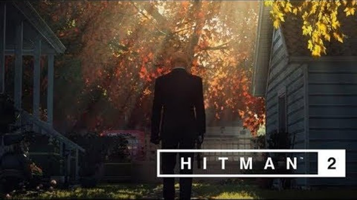 Hitman 2 – трейлер «Неуязвимые»
