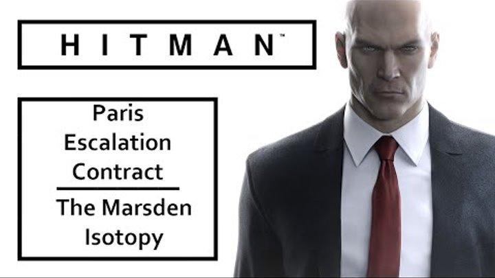 Hitman 2016 – The Marsden Isotopy – Paris Escalation Contract – Level 5 Fast Walkthrough
