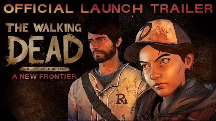 'The Walking Dead: The Telltale Series - A New Frontier' Launch Trailer