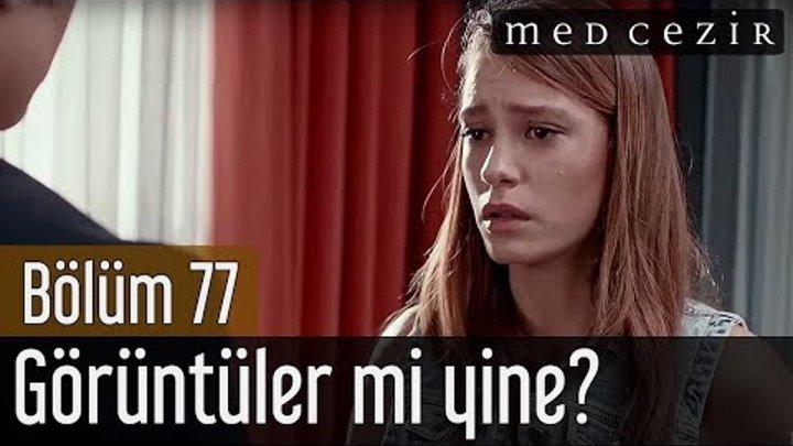 Medcezir 77.Bölüm   Final - Görüntüler mi yine!