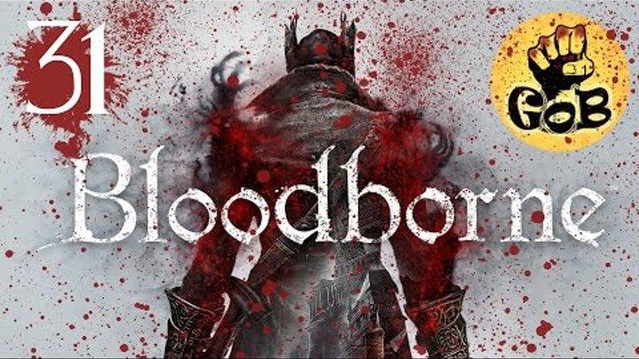 Bloodborne ● 31 серия ● ГРАНИЦА КОШМАРА ● прохождение от Game of Bros.