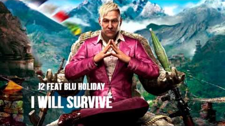 J2 Feat Blu Holliday - I Will Survive (FAR CRY 4 TRAILER SONG HQ)