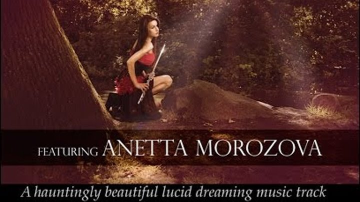 The Woodlands - feat  Anetta Morozova - 9 Hour Lucid Dream Music with Flute  Accompaniment