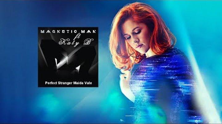 Magnetic Man ft Katy B Perfect Stranger Maida Vale