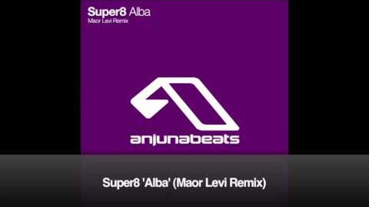 Super8 - Alba (Maor Levi Remix)