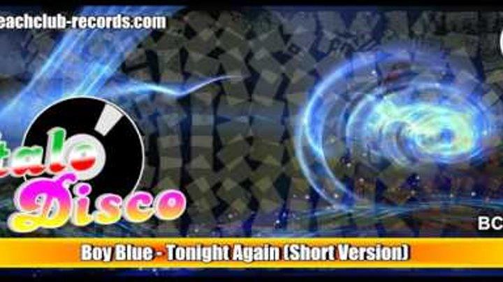 Boy Blue - Tonight Again (Short Version) (Italo Disco 2016)