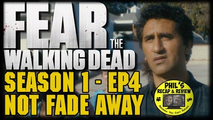 "Fear the Walking Dead Season 1 Episode 4 ""Not Fade Away"" Post Episode Recap and Review"