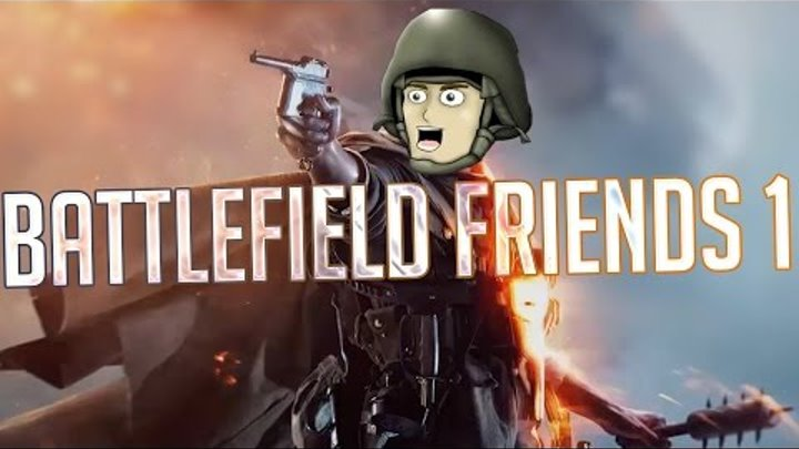 Друзья по Battlefield 5 сезон, 1 серия // Battlefield friends 5th season 1st series