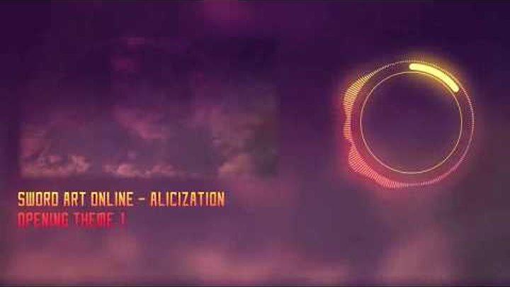 Sword Art Online: Alicization (SAO 3) Мастера Меча Онлайн: Алисизация Rus.sub OP Опенинг/Opening