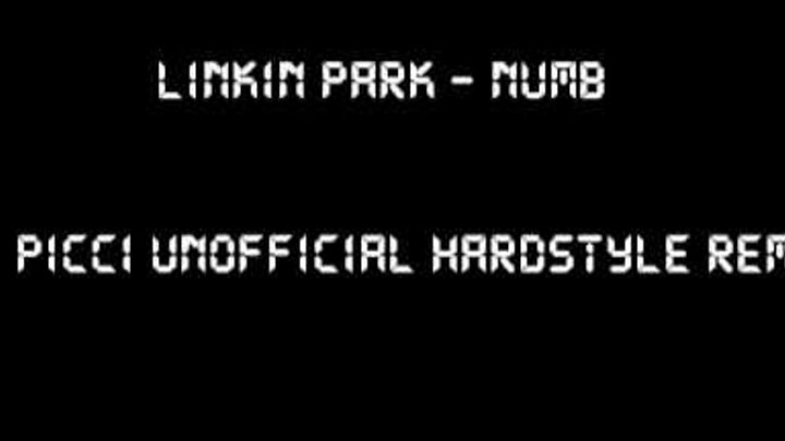 Linkin Park - Numb [DJ Picci Unofficial Hardstyle Remix] Radio Edit