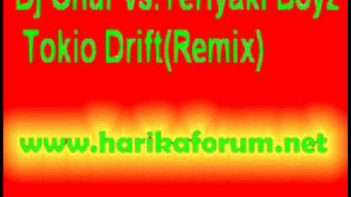 Dj Onur vs.Teriyaki Boyz - Tokio Drift(Remix)