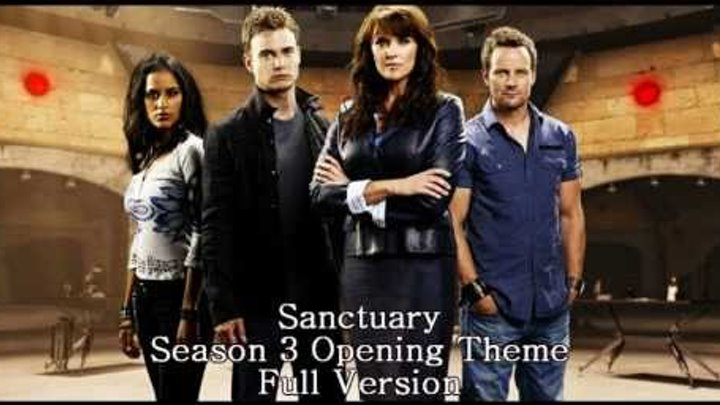 Sanctuary Season 3 Opening Full Theme Song!