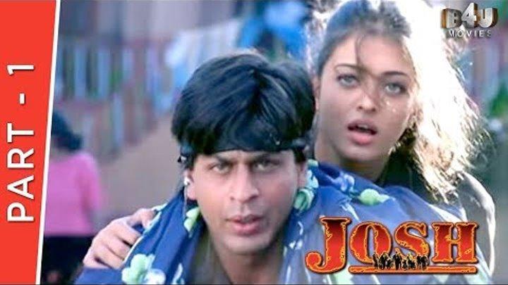 Josh | Part 1 Of 4 | Shahrukh Khan, Aishwarya Rai, Chandrachur Singh, Priya Gill
