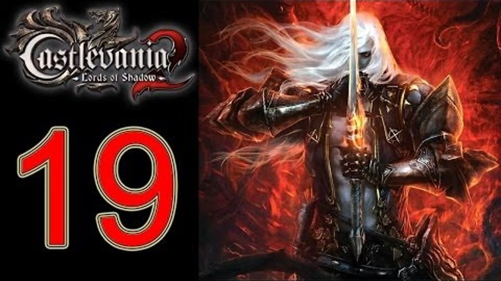 Castlevania lords of shadow 2 walkthrough Part 19 Let's play gameplay no commentary XBOX 360 PS3