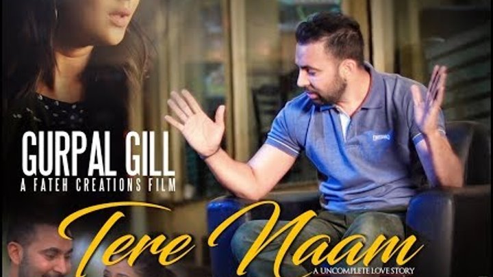 TERE NAAM (Full Video) || Gurpal Gill || Latest Punjabi Song 2017 || Upbeat Records || 4K ||