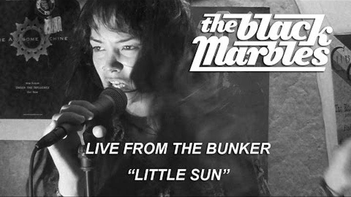 The Black Marbles - Little Sun (2015 Bunker session)