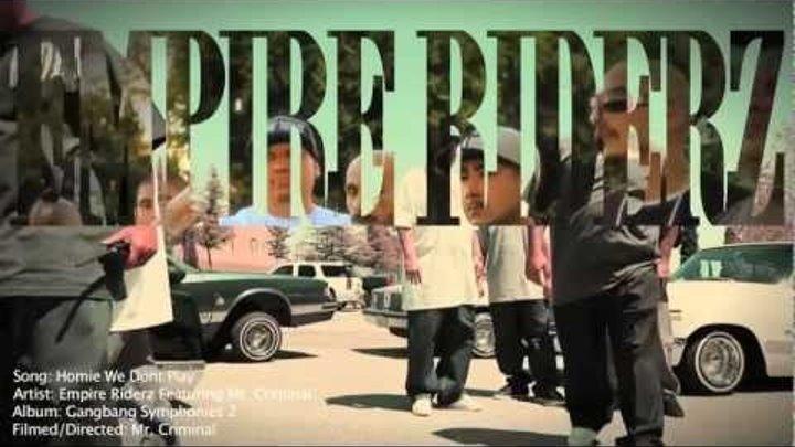 Mr. Criminal & Empire Riderz- We Don't Play (Official Music Video 2012) Gang Bang Symphonies part 2