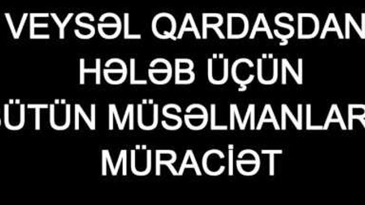 Veysəl - Hələb üçün bütün Müsəlmanlara müraciət (ÇOX ÖNƏMLİ) - 13.dekabr 2016