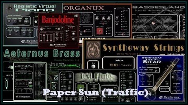 Paper Sun (Traffic) Virtual Sitar, Piano, Mandolin, Bass, Reed Organ,  Flute, Strings, Brass VST