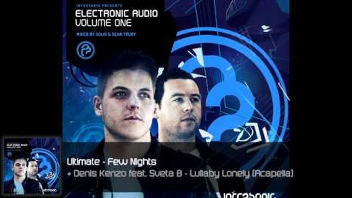 Electronic Audio Vol.1 (26/27): Ultimate - Few Nights + Denis Kenzo feat. Sveta B - Lullaby Lonely