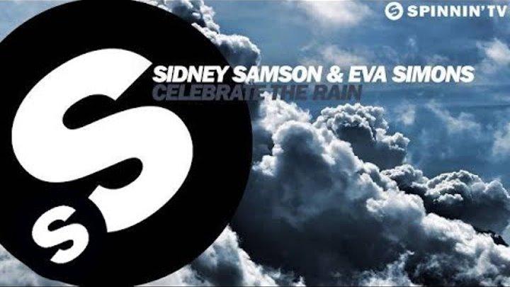 Sidney Samson & Eva Simons - Celebrate The Rain (OUT NOW)