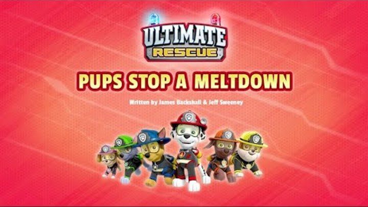 Щенячий патруль |6 сезон 2 серия (А) | Ultimate Rescue:Pups stop a meltdown
