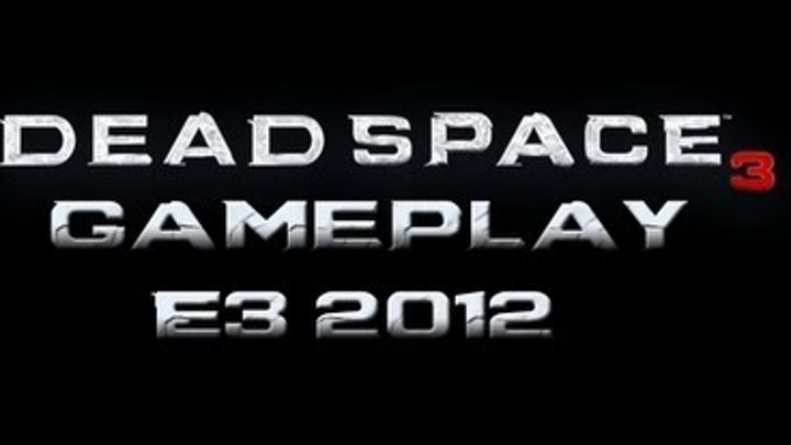 Dead Space 3 - Gameplay Walkthrough E3 2012 Co-op Demo