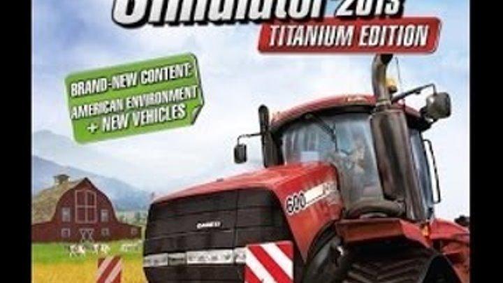 Видео прохождение игры фермер симулятор 2013 Титаниум идишен Farming Simulator 2013