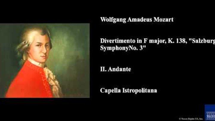 "Wolfgang Amadeus Mozart, Divertimento in F major, K. 138, ""Salzburg Symphony No. 3"", II. Andante"