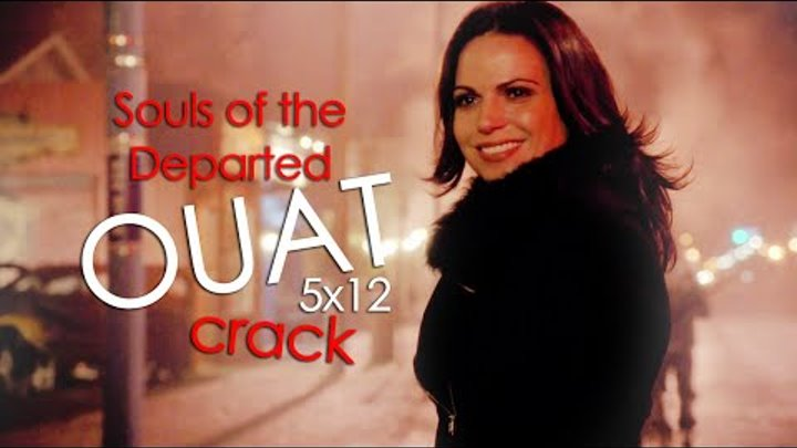 Once Upon a Time Crack! - Souls of the Departed | 5x12