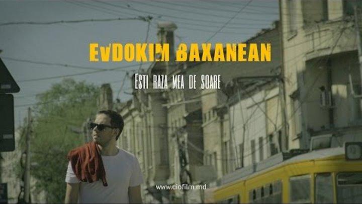 Evdokim Baxanean - Eşti raza mea de soare | Teaser Videoclip